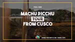 Machu Picchu 2 Day Tour from Cusco