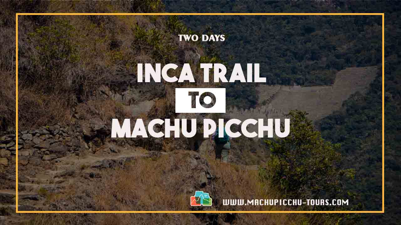 Cheapest 2 Day Inca Trail tour to Machu Picchu