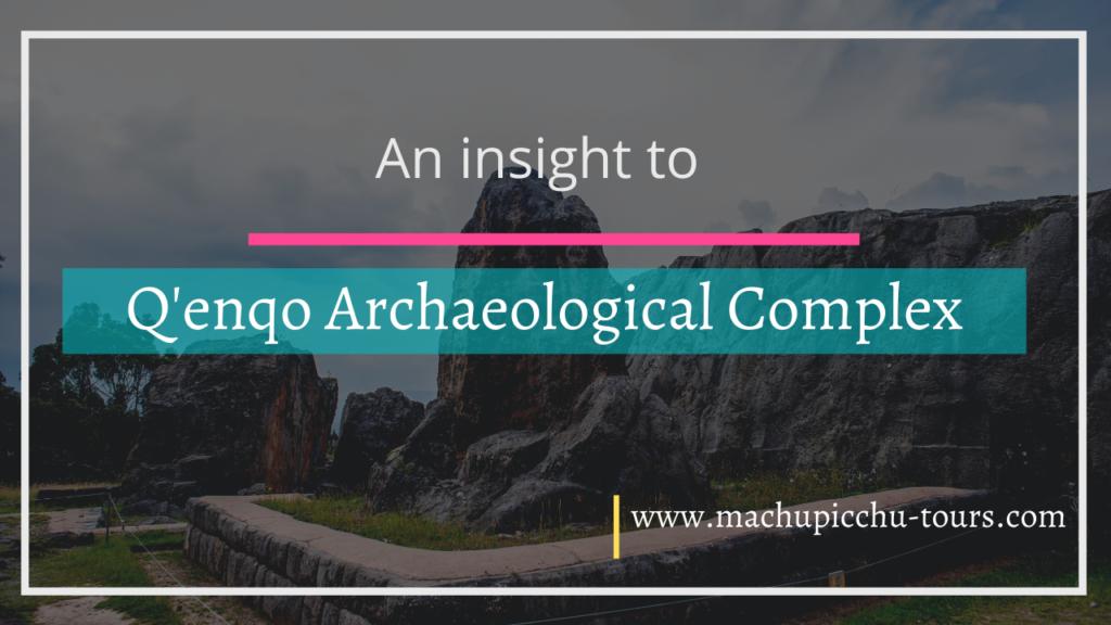 Qenqo Archaeological Complex Cusco Peru - Qenqo Cusco