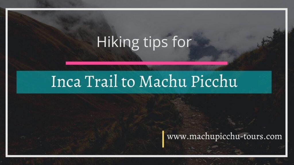 Inca Trail Hiking Tips - Hiking the Inca Trail to Machu Picchu