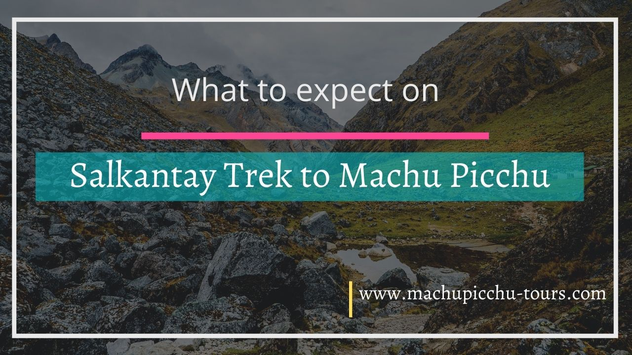 Is Salkantay trek worth it? Salkantay Trek What to Expect.
