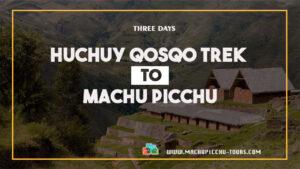 Huchuy Qosqo Peru Trek to Machu Picchu