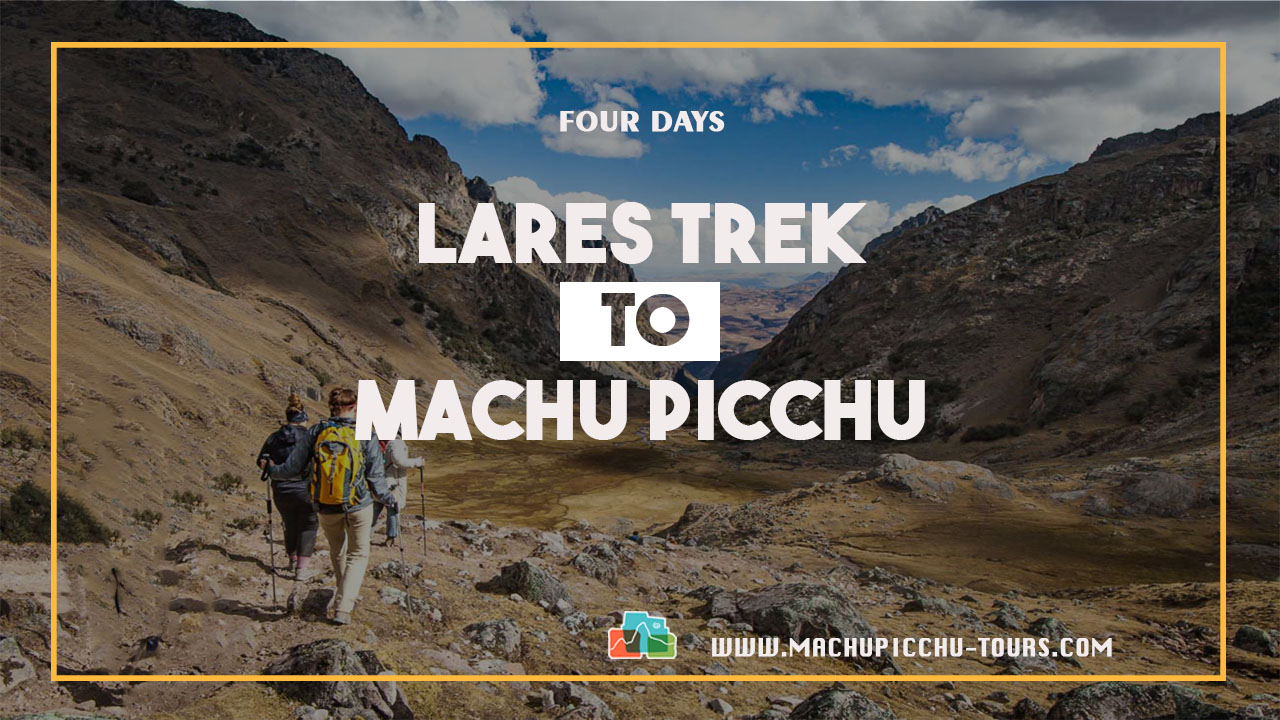 4 Day Lares trek to Machu Picchu