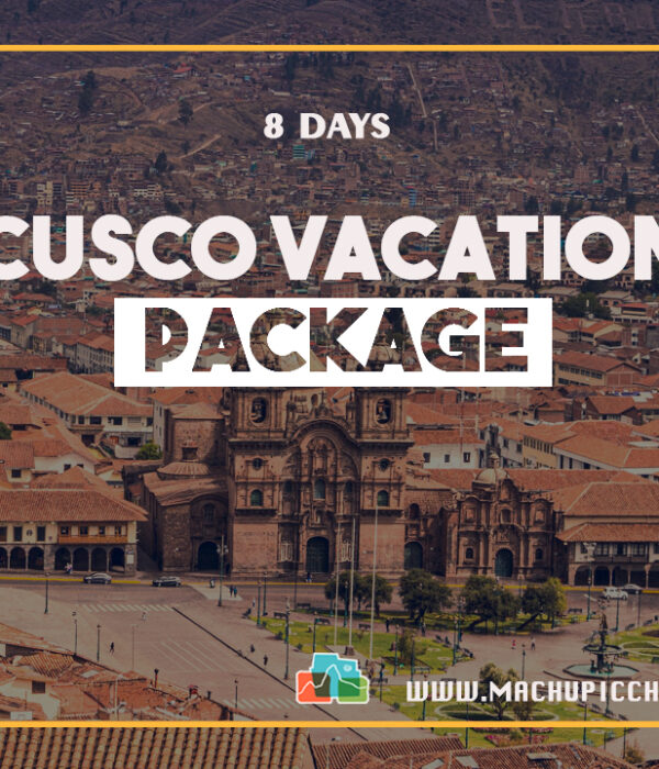 Cusco Vacation Package