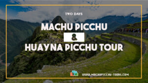 Machu Picchu Huayna Picchu Tour