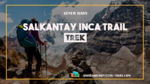 Salkantay Inca Trail Trek - Inca Trail Salkantay Trek